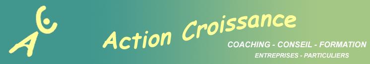 Action Croissance - Coaching Conseil Formation - Entreprises - Particuliers